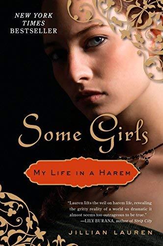 Jillian Lauren: Some Girls : My Life in a Harem (Paperback); 2010 Edition