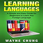 Learn Languages & Spanish, 2 Books in 1!: Learning Languages and Learn Spanish | Wayne Chung,Juan Diago