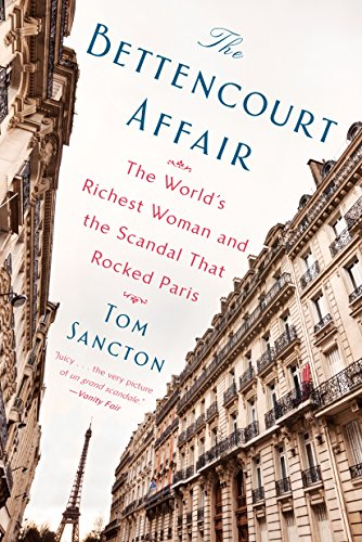 [B.o.o.k] The Bettencourt Affair: The World's Richest Woman and the Scandal That Rocked Paris [E.P.U.B]