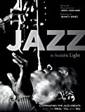 Jazz in Available Light: Illuminating the Jazz Greats from the 1960s, '70s and '80s