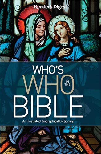 Reader's Digest Who's Who in the Bible: An Illustrated Biographical Dictionary reviews