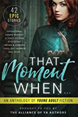 That Moment When: An Anthology of Young Adult Fiction Paperback