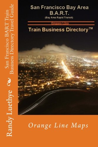San Francisco BART Train Business Directory Travel Guide: Orange Line ()