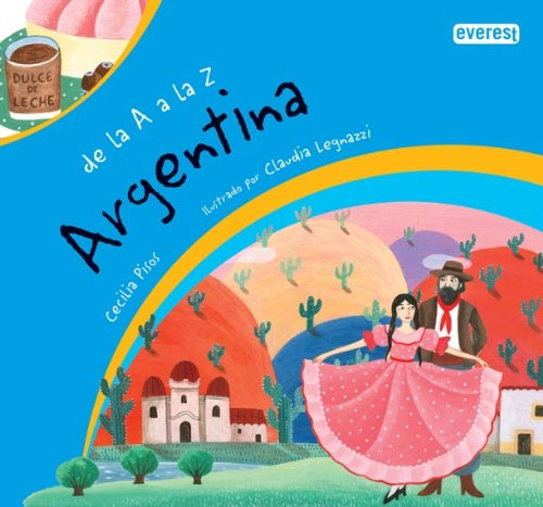 Read Online Argentina (De La a a La Z) (Spanish Edition) (From A to Z) pdf