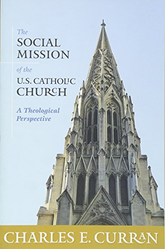The Social Mission of the U.S. Catholic Church: A Theological Perspective (Moral Traditions)