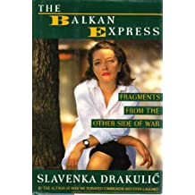 Balkan Express: Fragments from the Other Side of War