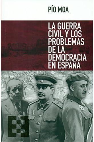 Guerra Civil Y Los Problemas De La Democracia Española,la