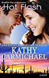 Front cover for the book Hot Flash by Kathy Carmichael