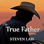 The True Father   Steven Law