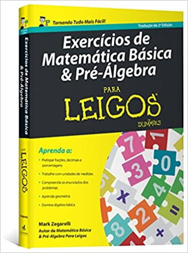 Exercicios De Matematica Basica E Pre Algebra Para Leigos Zegarelli Mark 9788550800028 Amazon Com Books