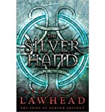 [ The Silver Hand (Song of Albion Trilogy #02) [ THE SILVER HAND (SONG OF ALBION TRILOGY #02) ] By Lawhead, Stephen R ( Author )Aug-24-2010 Hardcover by Lawhead, Stephen R ( Author ) Aug-2010 Hardcover ]