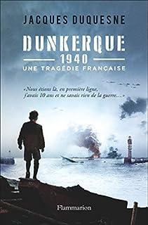 Dunkerque, 1940 : une tragédie française, Duquesne, Jacques
