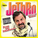 From the Madhouse |  JeThRo