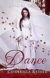 Dance: Cinderella Retold (Romance a Medieval Fairytale) (Volume 3)