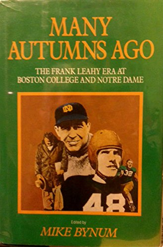 Many Autumns Ago: The Frank Leahy Era at Boston College and Notre Dame