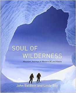 Como Descargar Un Libro Gratis Soul Of Wilderness: Mountain Journeys In Western Bc And Alaska Kindle Puede Leer PDF