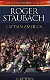 Roger Staubach: Captain America (Great American Sports Legends)