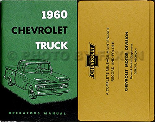 FULLY ILLUSTRATED 1960 CHEVROLET TRUCK PICKUP OWNERS INSTRUCTION& OPERATING MANUAL - PLUS ENVELOPE panel, platform, suburban carryall, Step-Van, Fleetside, ½-ton, ¾-ton, 1-ton, 1 ½-ton, 2-ton, 2 ½-ton, Conventional pdf epub