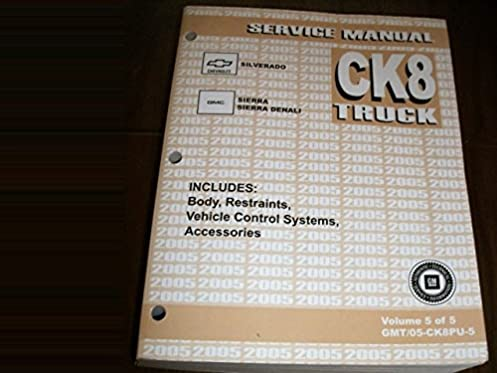 ck8 truck service manual volume 5 includes body restraints rh amazon com 2004 gmc sierra 2500hd service manual 2004 gmc sierra 2500hd service manual