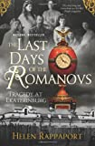 The Last Days of the Romanovs, Helen Rappaport, 0312379765