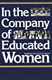 img - for In the Company of Educated Women: A History of Women and Higher Education in America by Solomon, Barbara Miller (September 10, 1986) Paperback Reprint book / textbook / text book
