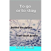 To go or to stay: Behind the dollars from Saudi Arabia