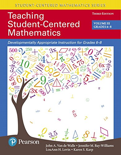 Teaching Student-Centered Mathematics: Developmentally Appropriate Instruction For Grades 6-8 (Volume III), With Enhanced Pearson EText -- Access Card ... Student-Centered Mathematics Series)