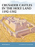 Crusader Castles in the Holy Land 1192-1302 (Fortress)