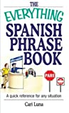 The Everything® Spanish Phrase Book, Cari Luna, 1593370490