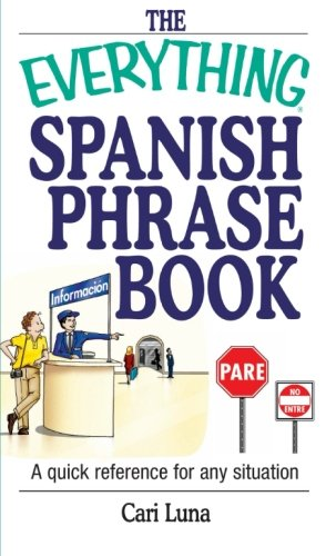 The Everything Spanish Phrase Book: A Quick Reference for Any Situation