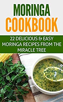 Moringa Cookbook delicious recipes miracle ebook product image