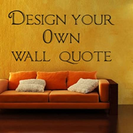 Design Your Own Wall art Quote- Decor sticker - 3 sizes, quote ...