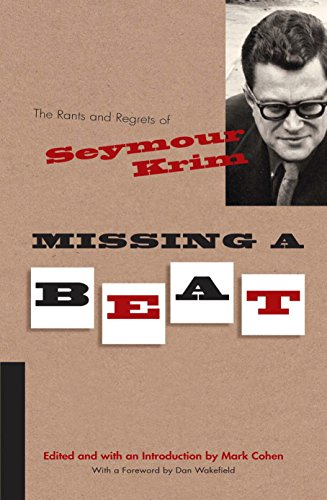 Missing a Beat: The Rants and Regrets of Seymour Krim (Judaic Traditions in Literature, Music, and Art) (Judaic Collection)