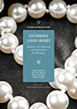 Sustainable Luxury Brands: Evidence from Research and Implications for Managers