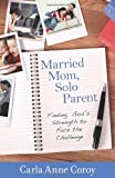 Married Mom, Solo Parent, Carla Anne Coroy, 082542626X