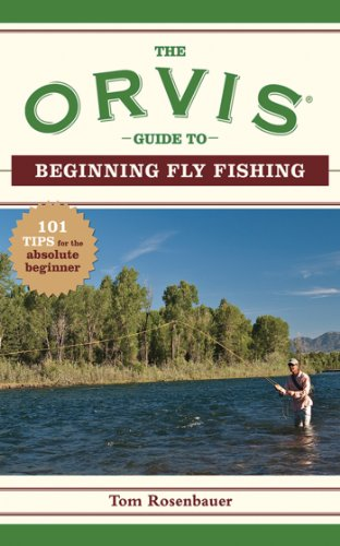 The orvis guide to beginning fly fishing 101 tips for the for Beginners guide to fishing