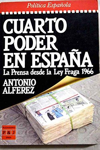 CUARTO PODER EN ESPAÑA. La Prensa desde la Ley Fraga 1966 [Paperback] [Jan 01, 1987] Antonio Alférez