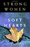 Strong Women, Soft Hearts, Paula Rinehart, 0849916747