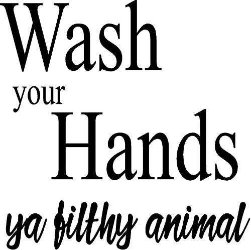 "CreativeSignsnDesigns Wash Your Hands ya Filthy Animal- Vinyl Decal (Black, 12""x12"")"