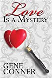 Love Is a Mystery, Gene Conner, 1608134482