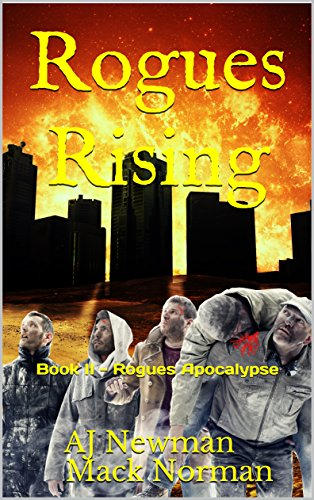 Rogues Rising: Book II - Rogues Apocalypse by [Newman, AJ, Norman, Mack]