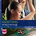 His Ring Is Not Enough Audiobook by Miasey Yates Narrated by Lisa Smith