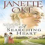 A Searching Heart: A Prairie Legacy, Book #2   Janette Oke
