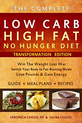 Low Carb High Fat No Hunger Diet & Cookbook: Keto Hybrid For Weight Loss (Ketogenic Book 1) ()