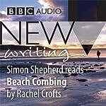BBC Audio New Writing: Beach Combing | Rachel Crofts