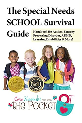 The Special Needs SCHOOL Survival Guide: Handbook for Autism, Sensory Processing Disorder, ADHD, Learning Disabilities & More! - Popular Autism Related Book