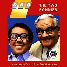 The Two Ronnies Radio/TV Program by Ronnie Barker, Ronnie Corbett Narrated by Ronnie Barker, Ronnie Corbett
