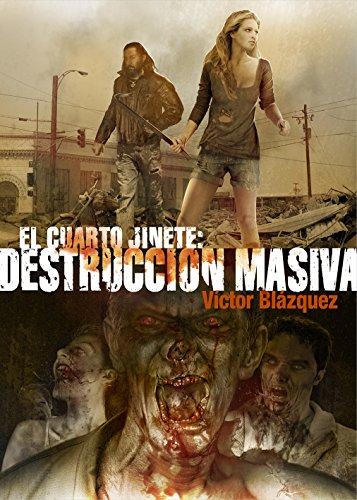Descargar Libro El Cuarto Jinete. Destrucción Masiva Victor Blázquez