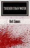 Thicker Than Water, Bob Simms, 1466494697