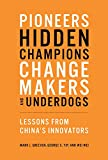 img - for Pioneers, Hidden Champions, Changemakers, and Underdogs: Lessons from China's Innovators (The MIT Press) book / textbook / text book